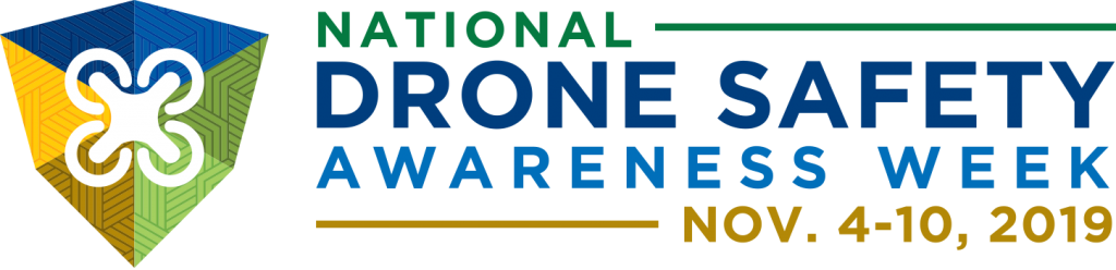 National Drone Safety Awareness Week, November 4-10, 2019